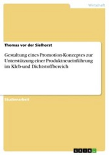 eBook Gestaltung eines Promotion-Konzeptes zur Unterstützung einer Produktneueinführung im Kleb-und Dichtstoffbereich Cover