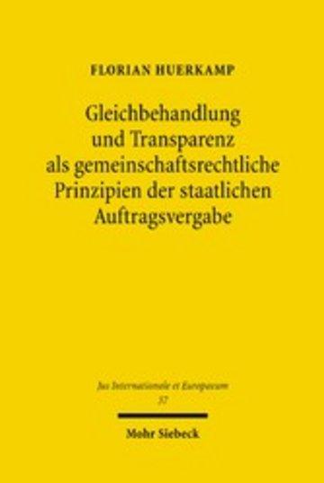 eBook Gleichbehandlung und Transparenz als gemeinschaftsrechtliche Prinzipien der staatlichen Auftragsvergabe Cover