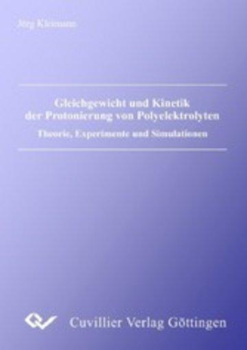 eBook Gleichgewicht und Kinetik der Protonierung von Polyelektrolyten Theorie, Experimente und Simulationen Cover