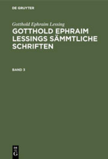 eBook Gotthold Ephraim Lessing: Gotthold Ephraim Lessings Sämmtliche Schriften. Band 3 Cover