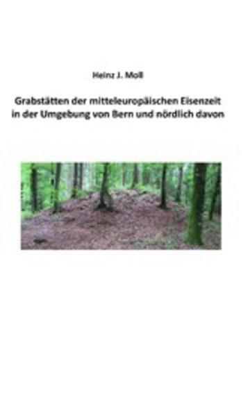 eBook Grabstätten der mitteleuropäischen Eisenzeit in der Umgebung von Bern und nördlich davon Cover