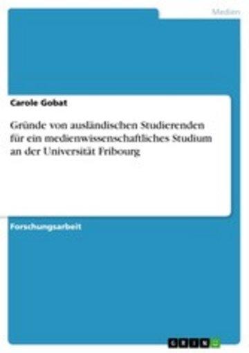 eBook Gründe von ausländischen Studierenden für ein medienwissenschaftliches Studium an der Universität Fribourg Cover