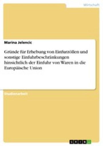 eBook Gründe für Erhebung von Einfurzöllen und sonstige Einfuhrbeschränkungen hinsichtlich der Einfuhr von Waren in die Europäische Union Cover
