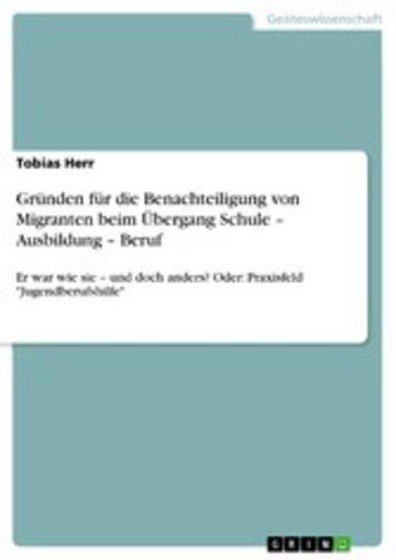eBook Gründen für die Benachteiligung von Migranten beim Übergang Schule - Ausbildung - Beruf Cover