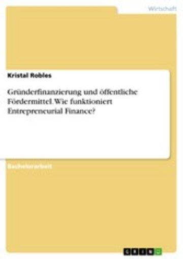 eBook Gründerfinanzierung und öffentliche Fördermittel. Wie funktioniert Entrepreneurial Finance? Cover