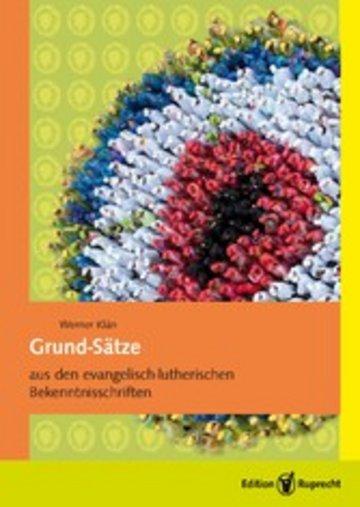 eBook Grund-Sätze aus den evangelisch-lutherischen Bekenntnisschriften Cover