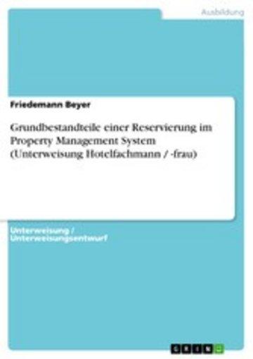 eBook Grundbestandteile einer Reservierung im Property Management System (Unterweisung Hotelfachmann / -frau) Cover