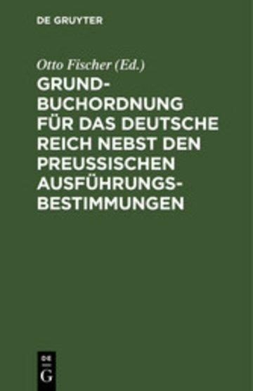 eBook Grundbuchordnung für das Deutsche Reich nebst den preußischen Ausführungsbestimmungen Cover