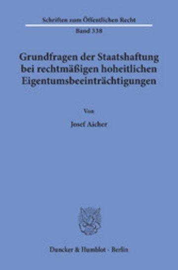 eBook Grundfragen der Staatshaftung bei rechtmäßigen hoheitlichen Eigentumsbeeinträchtigungen. Cover