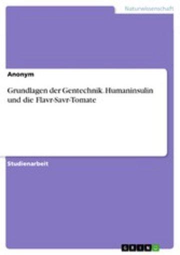 eBook Grundlagen der Gentechnik. Humaninsulin und die Flavr-Savr-Tomate Cover