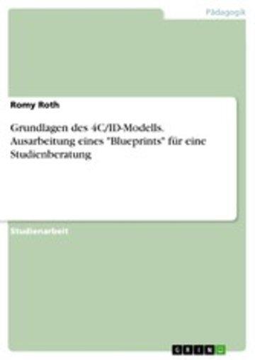eBook Grundlagen des 4C/ID-Modells. Ausarbeitung eines 'Blueprints' für eine Studienberatung Cover