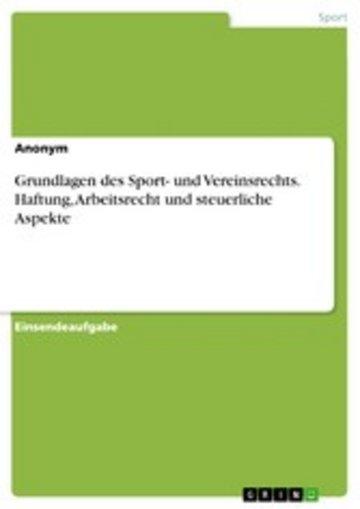 eBook Grundlagen des Sport- und Vereinsrechts. Haftung, Arbeitsrecht und steuerliche Aspekte Cover