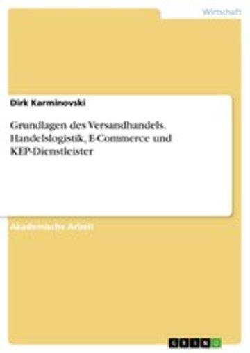 eBook Grundlagen des Versandhandels. Handelslogistik, E-Commerce und KEP-Dienstleister Cover