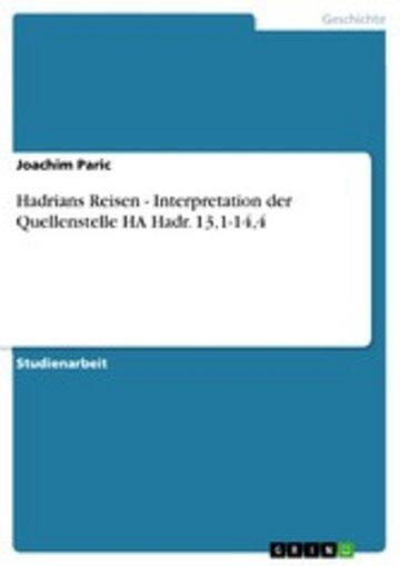 eBook Hadrians Reisen - Interpretation der Quellenstelle HA Hadr. 13,1-14,4 Cover