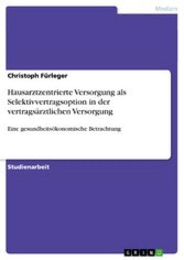 eBook Hausarztzentrierte Versorgung als Selektivvertragsoption in der vertragsärztlichen Versorgung Cover