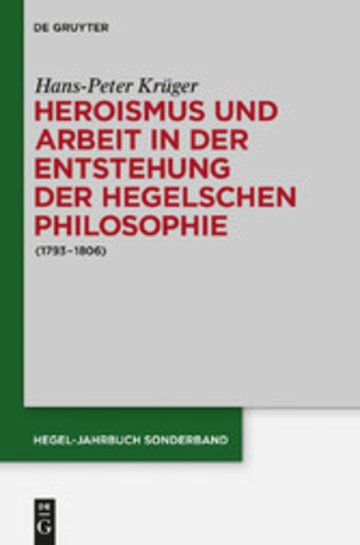 eBook Heroismus und Arbeit in der Entstehung der Hegelschen Philosophie Cover