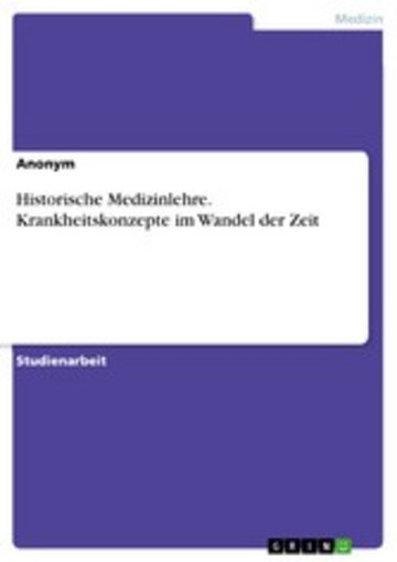 eBook Historische Medizinlehre. Krankheitskonzepte im Wandel der Zeit Cover