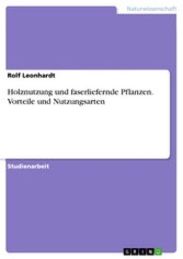 eBook Holznutzung und faserliefernde Pflanzen. Vorteile und Nutzungsarten Cover