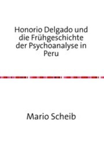 eBook Honorio Delgado und die Frühgeschichte der Psychoanalyse in Peru Cover