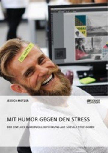 eBook Mit Humor gegen den Stress. Der Einfluss humorvoller Führung auf soziale Stressoren Cover