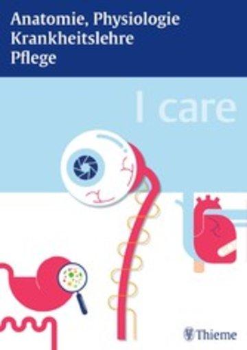 I care LernPaket - Pflege; Anatomie, Physiologie; Krankheitslehre ...