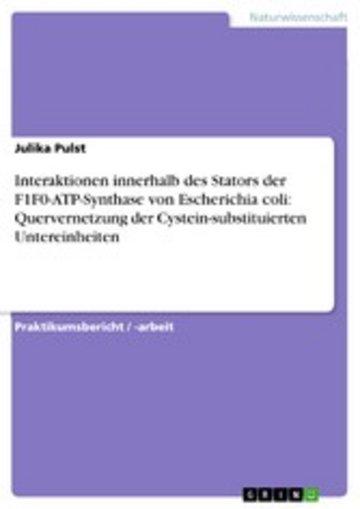 eBook Interaktionen innerhalb des Stators der F1F0-ATP-Synthase von Escherichia coli: Quervernetzung der Cystein-substituierten Untereinheiten Cover