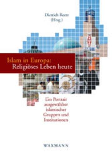 eBook Islam in Europa: Religiöses Leben heute. Ein Portrait ausgewählter islamischer Gruppen und Institutionen Cover