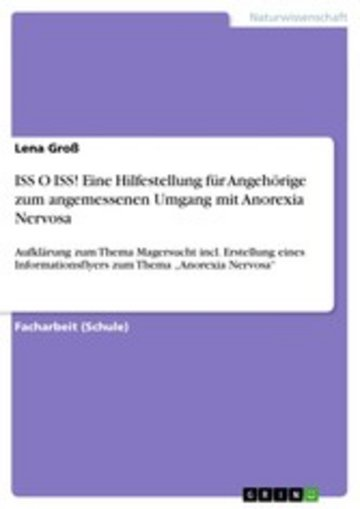 eBook ISS O ISS! Eine Hilfestellung für Angehörige zum angemessenen Umgang mit Anorexia Nervosa Cover