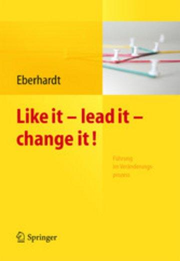 eBook Like it, lead it, change it. Führung im Veränderungsprozess Cover