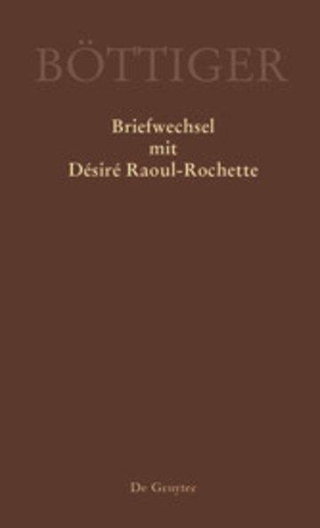 eBook Karl August Böttiger - Briefwechsel mit Désiré Raoul-Rochette Cover