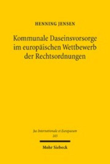 eBook Kommunale Daseinsvorsorge im europäischen Wettbewerb der Rechtsordnungen Cover