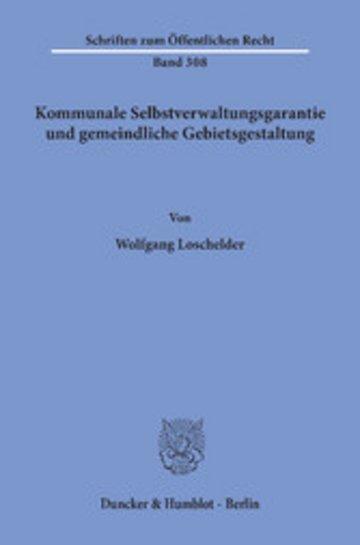 eBook Kommunale Selbstverwaltungsgarantie und gemeindliche Gebietsgestaltung. Cover