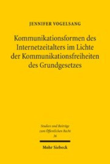 eBook Kommunikationsformen des Internetzeitalters im Lichte der Komunikationsfreiheiten des Grundgesetzes Cover