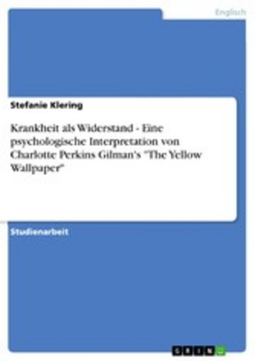 Gilmans The Yellow Wallpaper EBook Krankheit Als Widerstand