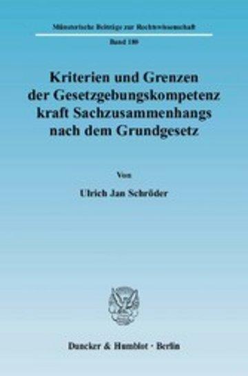 eBook Kriterien und Grenzen der Gesetzgebungskompetenz kraft Sachzusammenhangs nach dem Grundgesetz. Cover