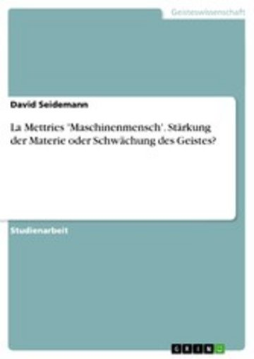 eBook La Mettries 'Maschinenmensch'. Stärkung der Materie oder Schwächung des Geistes? Cover