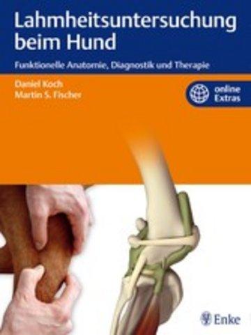 Lahmheitsuntersuchung beim Hund - Funktionelle Anatomie, Diagnostik ...