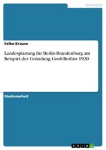 eBook Landesplanung für Berlin-Brandenburg am Beispiel der Gründung Groß-Berlins 1920 Cover