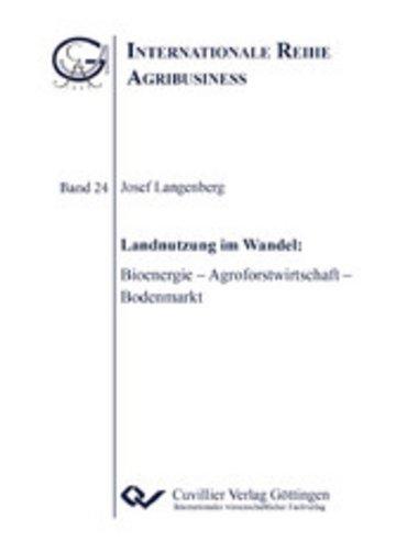 eBook Landnutzung im Wandel: Bioenergie – Agroforstwirtschaft – Bodenmarkt Cover
