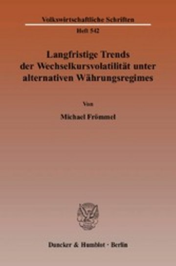 eBook Langfristige Trends der Wechselkursvolatilität unter alternativen Währungsregimes. Cover