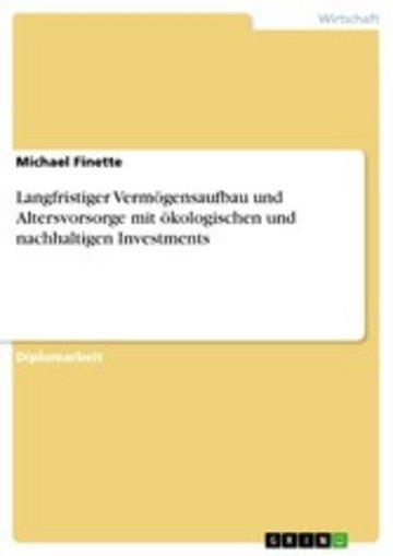 eBook Langfristiger Vermögensaufbau und Altersvorsorge mit ökologischen und nachhaltigen Investments Cover
