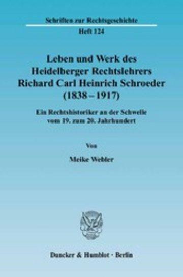 eBook Leben und Werk des Heidelberger Rechtslehrers Richard Carl Heinrich Schroeder (1838 - 1917). Cover