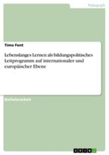 eBook Lebenslanges Lernen als bildungspolitisches Leitprogramm auf internationaler und europäischer Ebene Cover