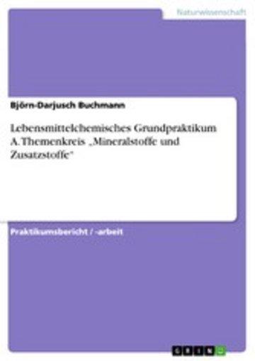 eBook Lebensmittelchemisches Grundpraktikum A. Themenkreis 'Mineralstoffe und Zusatzstoffe' Cover