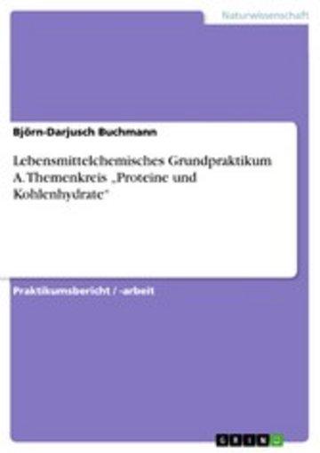 eBook Lebensmittelchemisches Grundpraktikum A. Themenkreis 'Proteine und Kohlenhydrate' Cover