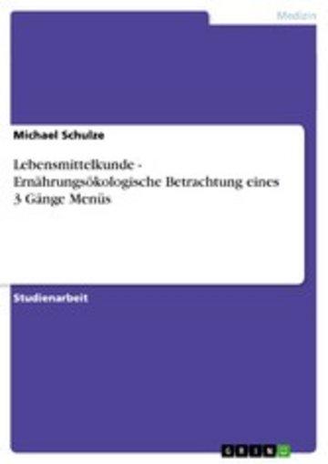 eBook Lebensmittelkunde - Ernährungsökologische Betrachtung eines 3 Gänge Menüs Cover