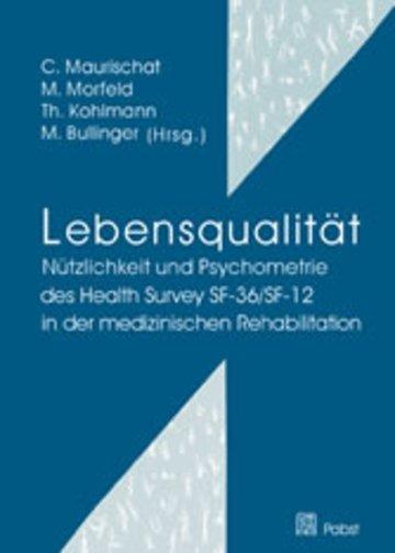 eBook Lebensqualität: Nützlichkeit und Psychometrie des Health Survey SF-36/SF-12 in der medizinischen Rehabilitation Cover