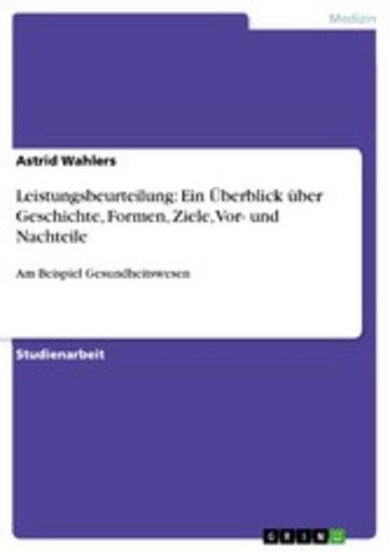 eBook Leistungsbeurteilung: Ein Überblick über Geschichte, Formen, Ziele, Vor- und Nachteile Cover