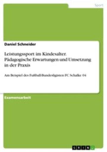 eBook Leistungssport im Kindesalter. Pädagogische Erwartungen und Umsetzung in der Praxis Cover