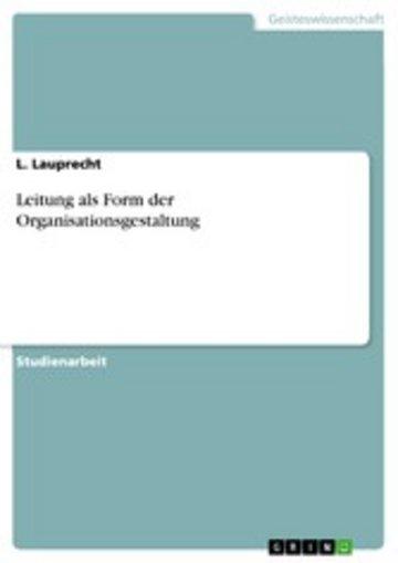 eBook Leitung als Form der Organisationsgestaltung Cover